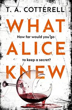 What Alice Knew by TA Cotterell https://www.amazon.co.uk/dp/B01HFV2BOE/ref=cm_sw_r_pi_dp_x_IiclybYQZPXFT