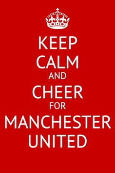 Keep Calm and Cheer for Manchester United