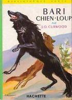 """""""Bari chien-loup"""" de J.O. Curwood, Hachette. On parlait de cet auteur dans mon cours sur la Littérature pour la jeunesse, disant qu'il n'avait jamais fait le choix d'écrire pour la jeunesse. C'est un choix éditorial de le cataloguer ainsi. Et j'ai découvert que j'avais un livre de lui à la maison !!! (je ne connais pas tous les trésors de la biblio des enfants !!!). J'ai beaucoup aimé (d'ailleurs ma nuit a été un peu courte...) mais je regrette une chose : ce n'est pas le texte intégral..."""