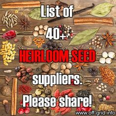 Heirloom Seed Suppliers http://www.off-grid.info/food-independence/heirloom-seed-suppliers.html   GROW. ENJOY. SHARE...the beauty & the bounty! www.bbbseed.com