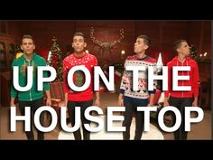 Acapella - Up On The House Top - YouTube
