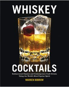 Warren Bobrow Whiskey Cocktails: Rediscovered Classics and Contemporary Craft Drinks Using the World's Most Popular Spirit by Quarto Publishing. This book sells out because it's as good as it's subject. You're going to love it!