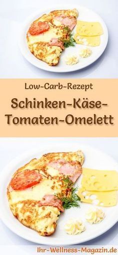 Low-Carb-Rezept für Schinken-Käse-Tomaten-Omelett: Kohlenhydratarme Eierspeise - eiweißreich, kalorienreduziert, ohne Getreidemehl, gesund ... #lowcarb #frühstück