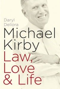 What I'm reading now - Michael Kirby: Law, Love & Life