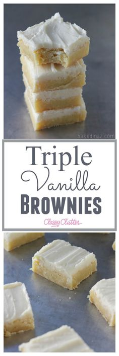 Triple Vanilla Brownies from Baked in AZ for Classy Clutter Köstliche Desserts, Delicious Desserts, Dessert Recipes, Yummy Food, Vanilla Desserts, Vanilla Cookies, Vanilla Bars Recipe, Vanilla Recipes, Homemade Vanilla