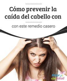 Cómo prevenir la caída del cabello con este remedio casero En este artículo te enseñamos a preparar un remedio casero para prevenir y tratar la caída de cabello, darle fuerza, suavidad y potenciar su crecimiento.