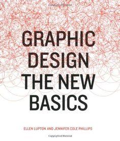 Bestseller Books Online Graphic Design: The New Basics Ellen Lupton, Jennifer Cole Phillips $23.1