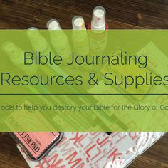 Journaling Bible Resources & Supplies | apileofashes.com #journalingbible #journalingbiblecommunity #bible