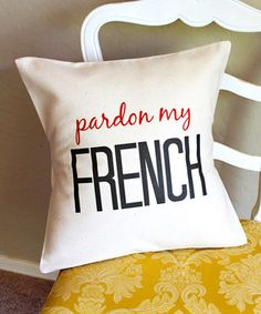 Love this 'Pardon My French' Throw Pillow by Love you a Latte on #zulily! #zulilyfinds