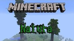 Natura Mod 1.10.2/1.7.10/1.7.2 - minecraft mods 1.10.2 : Natura Modthat aims to spice up the world with interesting worldgen. With a few ...     http://niceminecraft.net/tag/minecraft-1-10-2-mods/