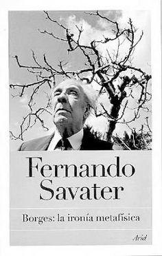 """Fernando Savater - """"Borges: La Ironía Metafísica"""""""
