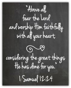 Above all fear the Lord and worship Him faithfully with all your heart | #scripture #Jesus #faith
