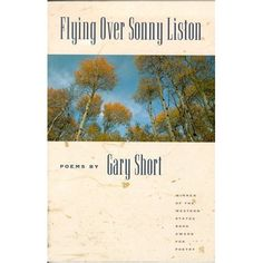 Flying Over Sonny Liston: Poems by  Gary Short, visiting assistant professor of English