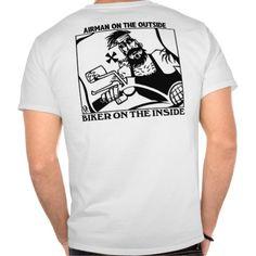 Airman Outside Biker Inside shirt back @ http://www.zazzle.com/airman_outside_biker_inside_shirt_back-235071002779977519