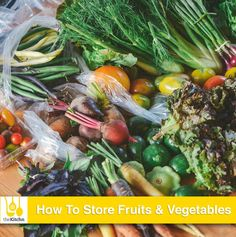 A Guide to Storing Fruits and Vegetables.  Pretty cool.. did you know if you store your bananas near other fruit they make them ripen and go bad faster?