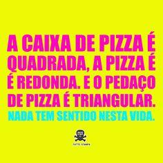 Tudo acaba em pizza???