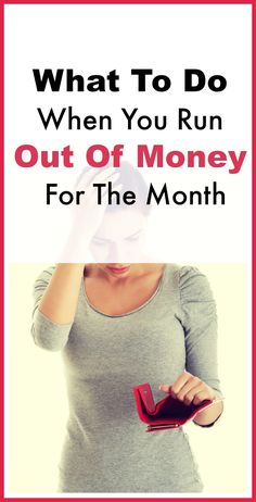 What To Do When You Run Out of Money For the Month - Sometimes there is just not enough money to cover the rest of the month. Maybe you panic, maybe you don't. Maybe you do not know where to turn or what to even begin doing! Here's what to do when you run out of money for the month. | Budgeting | Money Saving Tips
