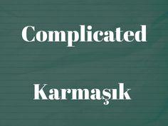 Complicated Karmaşık