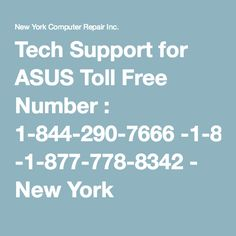 Tech Support for ASUS Toll Free Number : 1-844-290-7666 -1-877-778-8342 - New York Computer Repair Inc.