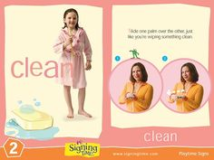 CLEAN: Slide one palm over the other, just like you're wiping something clean!