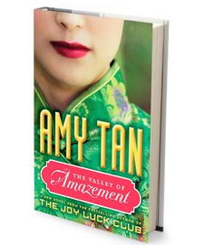 The Valley of Amazement By Amy Tan Raised in her mother's brothel in 1900s Shanghai, 12-year-old Violet Minturn (who's half-American) hopes to avoid the same destiny. Tan fans, who've waited eight years for this book, will be enthralled.