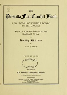 It Was a Work of Craft (The Priscilla filet crochet book, 1915 Part 1 )