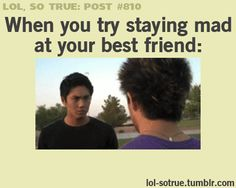 Trying to stay mad at your best friend / iFunny :)