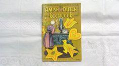 Amish Dutch Cookbook 1973 Vintage Recipe Booklet