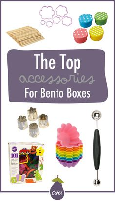 The Top Accessories for Bento Boxes for kids (and your) lunches!
