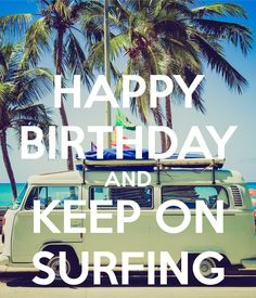 HAPPY BIRTHDAY AND KEEP ON SURFING Poster | Johan | Keep Calm-o-Matic