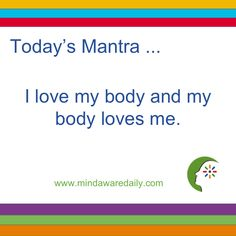 Today's #Mantra. . . I love my body and my body loves me.  #affirmation #trainyourbrain #ltg Get our mantras in your email inbox here: