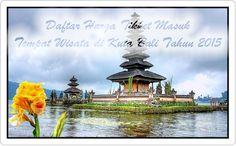 Informasi Lengkap Seputar Daftar Harga tiket masuk tempat wisata di Kuta Bali 2015