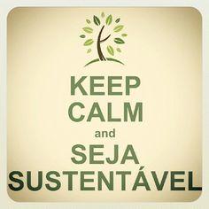 Keep Calm anda Seja Sustentável