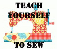 A Blessed and Blissful Life: Teach Yourself to Sew - Tutorial List