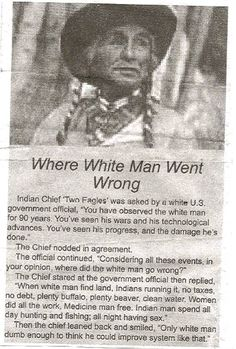 Where the white man went wrong.  Not so politically correct anymore but funny none the less.