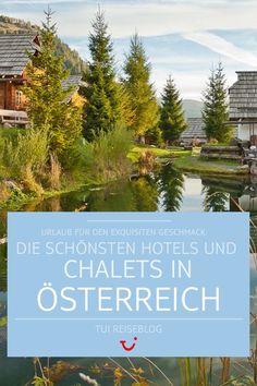 #Österreich #Luxury #Chalets #TUIReiseblog #Reiseblog #Reiseblogger #TUIBlogger #Reisetipps #Reiseberichte Mountains, Nature, Travel, Wellness, Board, Chalets, Beautiful Hotels, Travel Report, Travel Advice