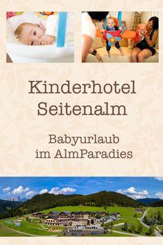 Entspannt mit dem Baby Urlaub machen - auf der Seitenalm steht die komplette Babyausstattung kostenlos zur Verfügung. Baby Hotel, Hotels For Kids, Childcare, Family Activity Holidays