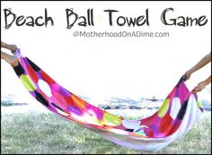 beach ball/ water balloon towel game. Use  1 towel to see how many times 2 players can toss up ball and catch it in the towel. or have each player with his on towel trying to catch the water balloon.