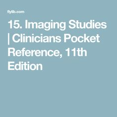 15. Imaging Studies   Clinicians Pocket Reference, 11th Edition