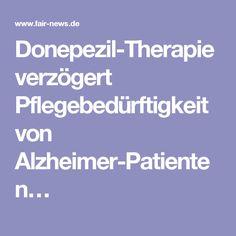 Donepezil-Therapie verzögert Pflegebedürftigkeit von Alzheimer-Patienten…