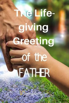 The Life-giving Greeting of the Father | Onthewaybg Christian Music, Christian Living, Christian Faith, Welcome To The Group, Proverbs 31 Woman, Christian Encouragement, Christian Inspiration, Faith In God, Spiritual Growth