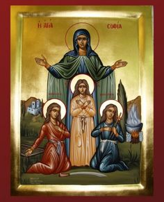 St. Sophia with her daughters Faith, Hope, and Love