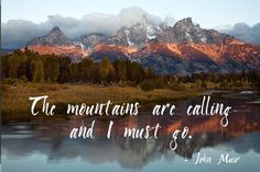 The mountains are calling...