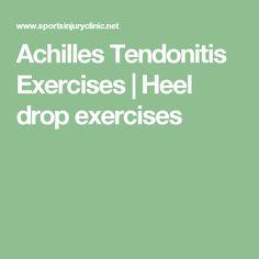 Achilles Tendonitis Exercises | Heel drop exercises