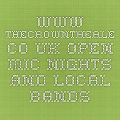 www.thecrowntheale.co.uk - open mic nights and local bands