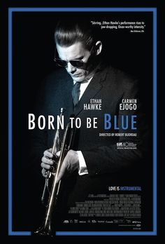 Born to Be Blue benefits from a highlight-reel performance from Ethan Hawke and an impressionistic, non-hagiographic approach to Chet Baker's life and times.