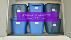 Life of a Dabbler: Organizing the Carport with Storage Tote Labels