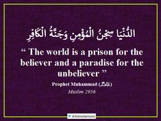 Hadith Explanation : The world is a prison for the believer Islamic Inspirational Quotes, Religious Quotes, Uplifting Quotes, Islamic Quotes, Arabic Quotes, Prophet Muhammad Quotes, Hadith Quotes, Quran Quotes, Real Life Quotes