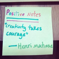 One of our Mindful artists has been anonymously posting  in the art studio. She revealed her identify today. Henri Matisse, Positive Quotes, Mindfulness, Notes, Positivity, Artists, Studio, Quotes Positive, Report Cards