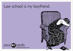 Funny Farewell Ecard: Law school is my boyfriend.